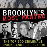BROOKLYN'S MOST WANTED --Craig McGuire cleverly compiled hot 100  criminals