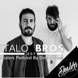 Dealers Podcast 007 Special Guest [Italo Brothers] (Alemania)