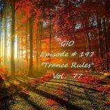"GIO Ep. # 197 ""Trance Rules"" Vol. 77"