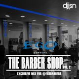 The Barber Shop Mix - Exclusive Mix for Ego Barbers! Hip-Hop + R&B (@EgoBarbers) Vol 2