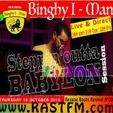 Steppin' Outta Babylon with Binghy i-man live Rastfm radio show