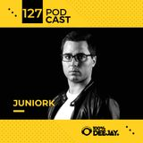 100% DJ - PODCAST - #127 - JUNIORK