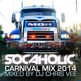 DJ Chris Vee - SOCAHOLIC CARNIVAL MIX 2014