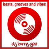 Beats grooves and vibes   Show #10