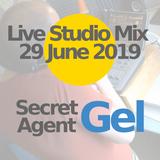 29 June 2019 - Secret Agent Gel Live in the studio