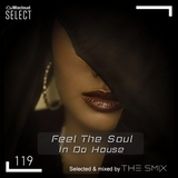 Feel The Soul In Da House #119 (Soulful Edition)
