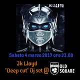 Jk Lloyd @ 'Old Square' Deep Cut Dj Set [4th of March 2017]