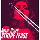 Adam Dolph - Stripe Tease (live)