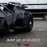 Bump Dis In Ya Car 5   [Vectra  x  Missin Lync]
