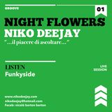 NIGHT FLOWERS Aka NIKO DEEJAY - Live Session - Deep Club Varese - GROOVE - 1