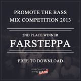Farsteppa - Promote The Bass Mix Competition 2013 (3rd Place Winner)