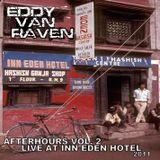 Eddy Van Raven Afterhours at Inn Eden Hotel 2011