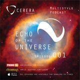"CERERA pres Multistyle Podcast ""Echo of The Universe""#001"