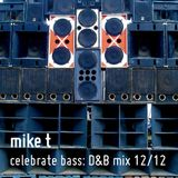 Mike T: Celebrate Bass D+B mix 12/12