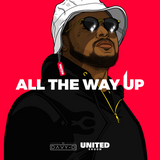 ALL THE WAY UP by DJ DAVY-D