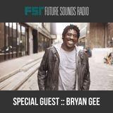 Bryan Gee - The Bryan Gee Show - 001 - 26.04.2015 - FutureSoundsRadio