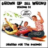 Grown Up All Wrong - Volume 31
