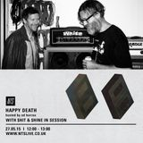 Happy Death w/ Shit & Shine Live Session - 27th May 2015