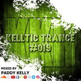 Paddy Kelly Kelltic Trance 019 07/05/2019 [ Redux ]