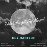 GUY MANTZUR - Don't Forget The Moon! 025