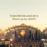 Tomorrowland mix : Warm up 2015 by QUIXY