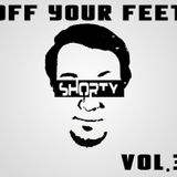 Shorty - Off Your Feet Vol.3