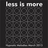 LIM ArtStyle pres.Hypnotic Melodies March 2015 [Deep,Dark & Melodic Techno]