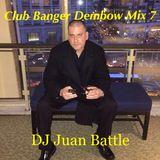 Club Banger Dembow Mix 7 - DJ Juan Battle