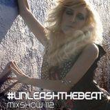JES #UnleashTheBeat Mixshow 112 [www.unleashthebeat.com]
