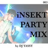 iNSEKT PARTY MIX 003 mixed by DJ YASSY