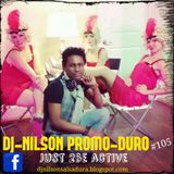 DJ NILSON PROMO-DURO #105 / JUST 2BE ACTIVE