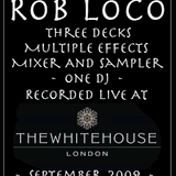 Rob LoCo - Live at The Whitehouse, London, 2009