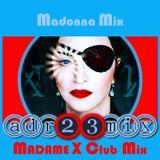 MADONNA MIX - Madame X SOLTERA Y LOCA (adr23mix) DJ Dario Xavier Remixes