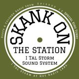 Skank on the Station Episode 25 (Special King Tubby's) I Tal Storm at Hot Radio Labs. Galway Ireland