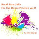 Break Beats Mix  For The Dance Practice vol.2
