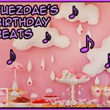 Tuezy's Birthday Beats