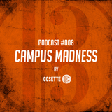"Cosette Podcast - Episode #008 - ""Campus Madness"""