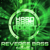 Hard Bass Addict - xCrAzYGaLx - Reverse Bass Mix - Episode 3