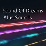 Sound Of Dreams - #JustSounds