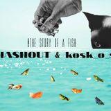 Hashout (Sasha Busi) & kosk_o_s   -  the story of a fish (radio marakesh mix #03)