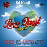 Love Quest Riddim Mix (DJ Kanji)