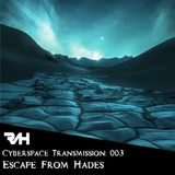 Cyberspace Transmission: 003 Escape From Hades