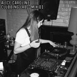 Alice Caroline - Clubbing Lab Mix 01