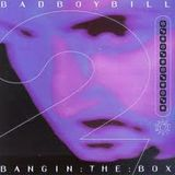 Bad Boy Bill - Bangin' The Box Volume 2