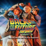 BACK TO THE FUTURE - PART 3 (OLD SCHOOL HIP HOP & R&B)