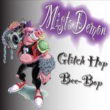 MistaDemon - Glitch Hop Bee-Bop