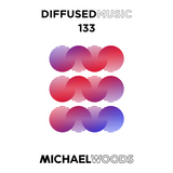 Diffused Music with Michael Woods | Show 133