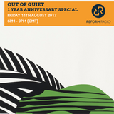 Out of Quiet 1 Year Anniversary Special pt.37 11th August 2017