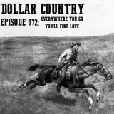 Dollar Country Episode 072:  Everywhere You Go You'll Find Love