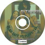 BLAH DAFF VS PUPPY TAIL DANCEHALL / BASHMENT MIX DJ @TICKZZYY